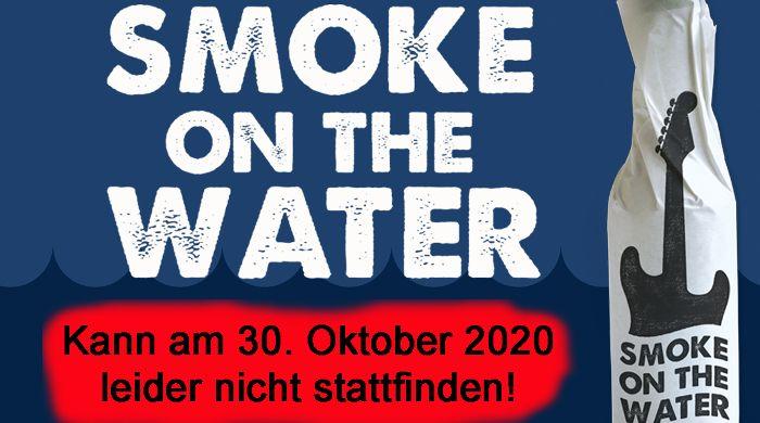 Smoke on the Water - abgesagt!